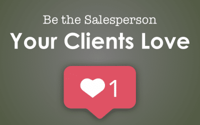 Be The Salesperson Your Clients Love