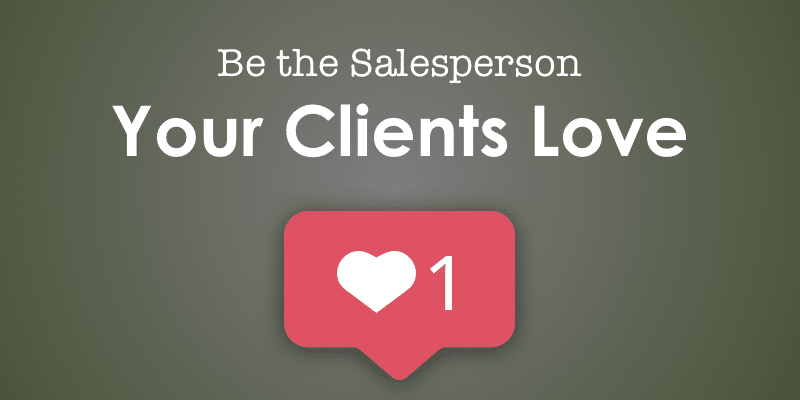 Salesperson your clients love