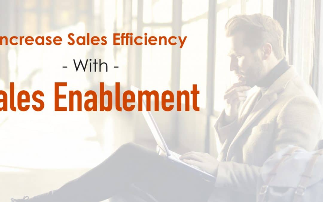 Increase sales efficiency with Sales Enablement (2019)