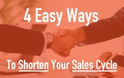 4 Easy Ways to Shorten your Sales Cycle